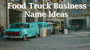 100 Food Truck Business 40 Name Ideas YouTube