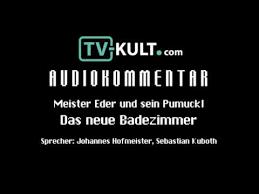 tv kult audiokommentar meister eder und sein pumuckl das neue badezimmer