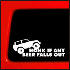Honk If Any Beer Falls Out - Funny Sticker For Jeep Truck White ... D1075 Brick Life Decal Sticker For Car Truck Suv Van Masonry Trowel Product 2 Ford F150 Xtr 4x4 Off Road Truck Vinyl Stickers Custom Decals Cars Removable Auto Genius Honk If Any Beer Falls Out Funny Sticker Jeep Truck White Amazoncom Large Under Armour Fish Hook 5 Best In 2018 Xl Race Parts Us Flag Bed Stripe Pair Jeepazoid Alaide In Cjunction With Of Window Trucks Tsumi Interior Design 3d Sport Football For Laptop Ipad Paul Walker Dude I Almost Had You Fast 7 Bumper Soot Diesel Automotive Decalsrhstickherladycom