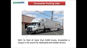 100 Greatwide Trucking Jobs Video YouTube