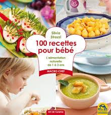 livre cuisine bébé 100 recettes pour bébé un livre recette de strozzi