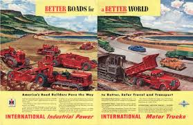 Better Roads For A Better World International Trucks & Tractors Ad ... Better Roads For A World Intertional Trucks Tractors Ad Chicago Huntley Il 847 6695700 1960s Advertisement Advertising Harvester Trucks Of Truck Hoods All Makes Models Medium Heavy Duty Cheap Truckss New Used Tow Vehicles Sale In Bridgeview Lynch Buffalo Road Imports Okosh 3000 Airport Fire Truck Fire In For On Craigslist 10 Cars Al Capone May Have Driven 1966 Ad Pickup Illinois