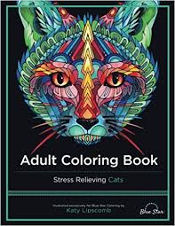 Amazon Adult Coloring Book Stress Relieving Cats 9781941325209 Katy Lipscomb Blue Star Books