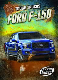 100 Tough Trucks Ford F150 Torque Larry Mack 9781626178922 Amazon
