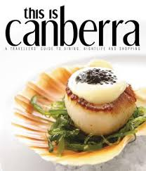 ier cuisine r ine this is canberra by australian tourism publishing p l issuu