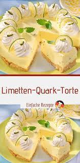 limetten quark torte kuchen und torten rezepte kuchen und