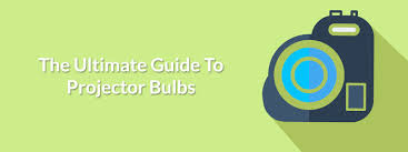 ultimate guide to projector bulbs and replacement bulbs