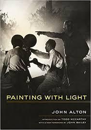 Painting With Light John Alton Todd McCarthy John Bailey