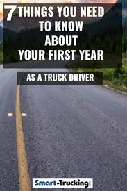 100 Celadon Trucking Careers 7 Things You Need To Know About Your First Year As A New Truck