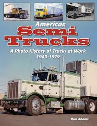 AMERICAN SEMI TRUCKS A PHOTO HISTORY 1943-1979 MACK DODGE PETERBILT ...