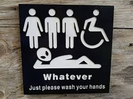 Printable Handicap Bathroom Signs by All Gender Restroom Sign Whatever Just Wash Your Hands Alien