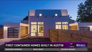 104 Shipping Container Homes In Texas Austin S First Completed Kvue Com