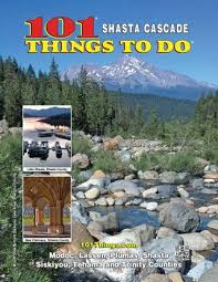 101 Things To Do In Shasta Cascade 2017