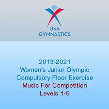 Usag Level 4 Floor Routine 2015 by 2013 2021 Women U0027s Junior Olympic Compulsory Floor Exercise Music