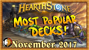 hearthstone most popular decks november 2017 the monthly meta
