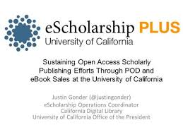 Justin Gonder EScholarship Operations Coordinator California Digital Library University Of Office The President Sustaining