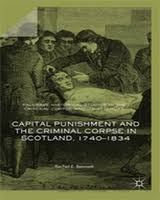 Cover Of Capital Punishment And The Criminal Corpse In Scotland 1740 1834