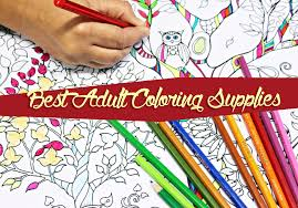 Those Who Just Starting Out With Coloring Books For Adults You Will Be Asking Yourself A Bunch Of Questions About What Kind Adult Supplies