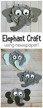 Elephant Craft For Kids Using Newspaper This Art Project Uses A Really Fun Technique