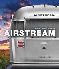 100 Restoring Airstream Travel Trailers Americas World Er Patrick R Foster 9780760349991