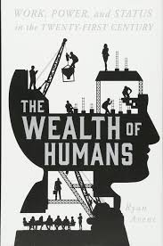 Amazon The Wealth of Humans Work Power and Status in the