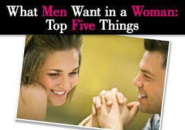 What Men Want In A Woman Top Five Things Post Image
