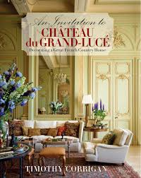 100 Interior Decoration Of Home An Invitation To Chateau Du GrandLuc Decorating A Great