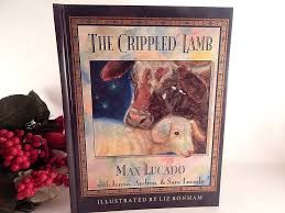 The Crippled Lamb Christmas Nativity Story By Max Lucado Color IIlustrated Hardb