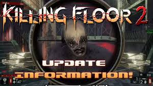 Killing Floor Fleshpound Hitbox by Killing Floor 2 Upcoming Update Info New Physics Crafting