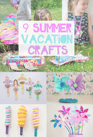 9 Summer Vacation Crafts