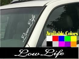 Low Life Vertical Windshield Die Cut Vinyl Decal Sticker 4