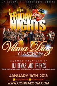 Conga Room La Live by Conga Room Latin Fridays Live Vilma Diaz Y La Sonora
