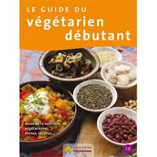 guide cuisine recettes apprenez les bases de l alimentation végétarienne
