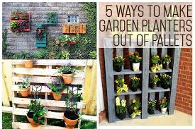 17 5 Ways To Make Garden Planters Out Of Pallets Gardening Diy