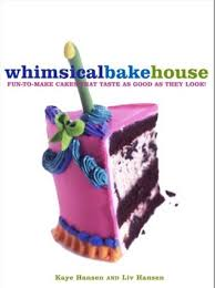 Cake Decorating Books Barnes And Noble by The Whimsical Bakehouse Fun To Make Cakes That Taste As Good As