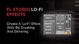 Create A Lo Fi Effect In FL Studio With Bitcrushing Dithering
