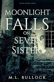 Moonlight Falls On Seven Sisters Series Book 2 By Bullock