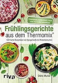 frühlingsgerichte aus dem thermomix 120 frische