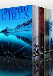 The Trapped Girls Boxset A Collection Of Riveting Kidnapping Mysteries By Clarke Alexandria