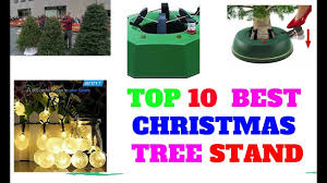 Krinner Christmas Tree Genie by Top 10 Best Christmas Tree Stand Youtube