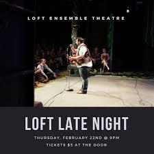 100 Loft Ensemble Late Night This Thursday 222 At