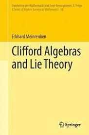 Clifford Algebras And Lie Theory Ergebnisse Der Mathematik Und Ihrer Grenzgebiete 3 Folge A Series Of Modern Surveys In Mathematics