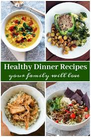 Healthy Dinner Ideas And Recipes Your Family Will Love