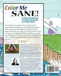 Amazon Color Me Sane An Adult Coloring Book Journal To Keep Calm In A Chaotic World 9780996904919 Sandra Elaine Scott Jasmine Mills