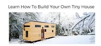 learn how to build a tiny house tinyhousebuild com