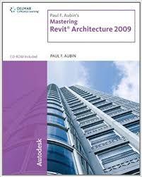 Paul F Aubins Mastering Revit Architecture 2009 Aubin 9781435402638 Amazon Books