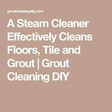 Steam Mop For Tile And Grout by 25 Unique Grout Steam Ideas On Pinterest Clean Grout