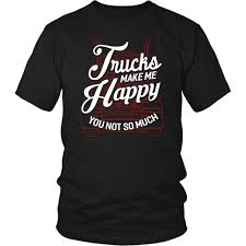 Trucks Make Me Happy You Not So Much Practical Funny Trucker Gifts ... Marriage And How Much Do Truck Drivers Make An Hour Have More In Casualties Of The Robot Age Devicedailycom Average Driver Salary In 2018 A Year Best Can You Really Up To 100 000 Per As 5 Ways To Master Does The Without Alex Meets Truck Driver Inside Jim Image Kusaboshicom Things Should Consider Before Starting A Trucking Career Prosport Create Your Parents Become Real Proof Youtube Infrograme Global Infographic Community
