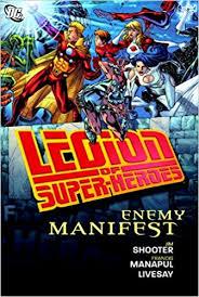 Amazon Legion Of Super Heroes Enemy Manifest 9781401223052 Jim Shooter Francis Manapul Books