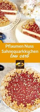 rezept zwetschgen pflaumen nuss sahnequarkkuchen lowcarb glutenfrei